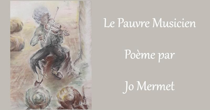 Le Pauvre Musicien - Poème par Jo Mermet
