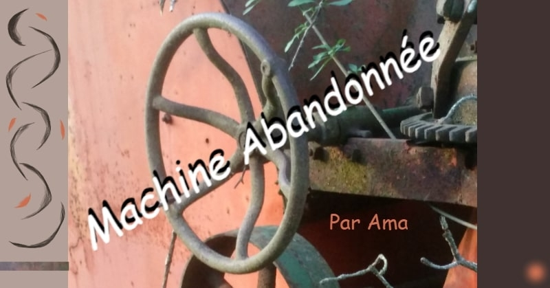 Machine Abandonnée