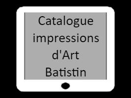 Catalogue Impression d'Art par Batistin